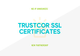 No-IP Partners with TrustCor SSL Certificates